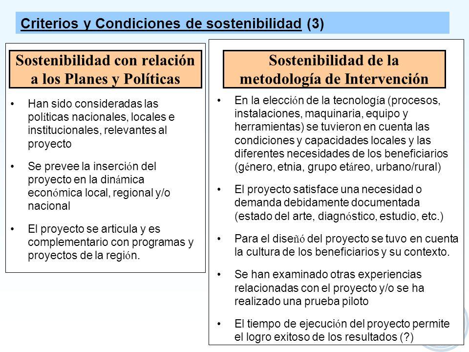 13 Sostenibilidad con relación a los Planes y Políticas Sostenibilidad de la metodología de Intervención En la elecci ó n de la tecnolog í a (procesos