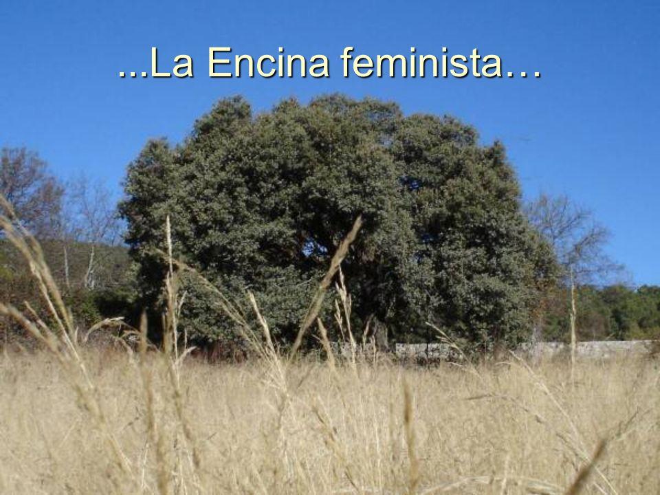 ...La Encina feminista…