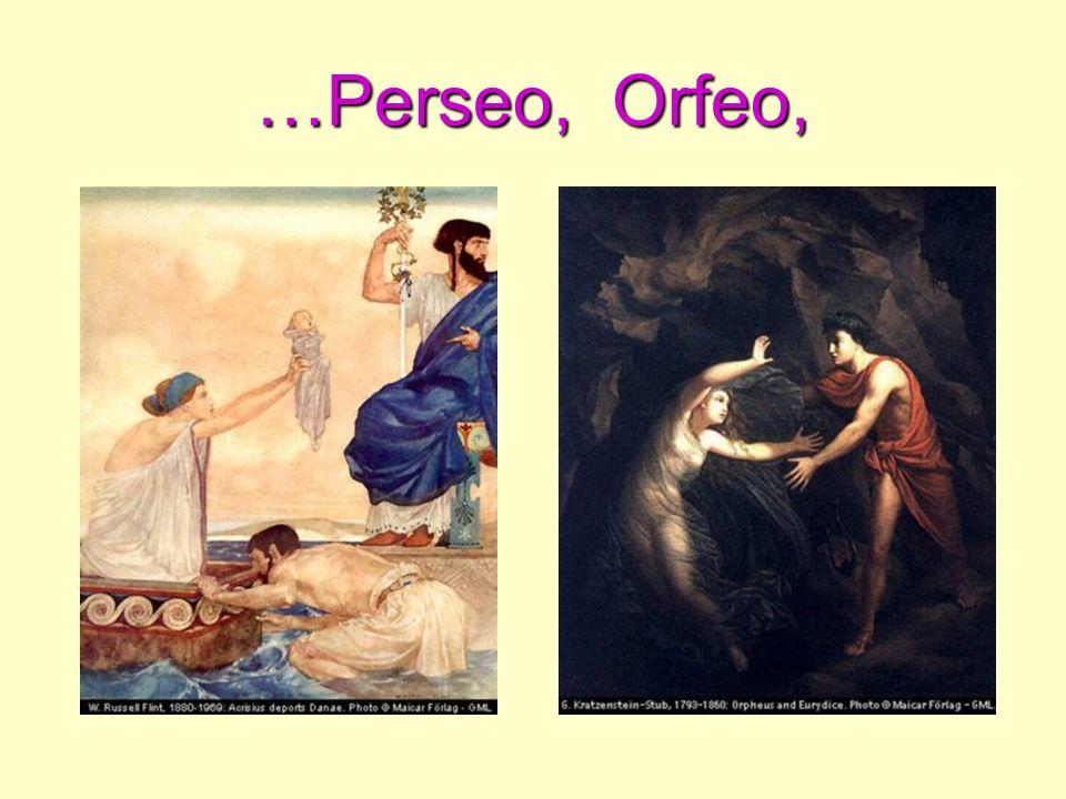 …Perseo, Orfeo,