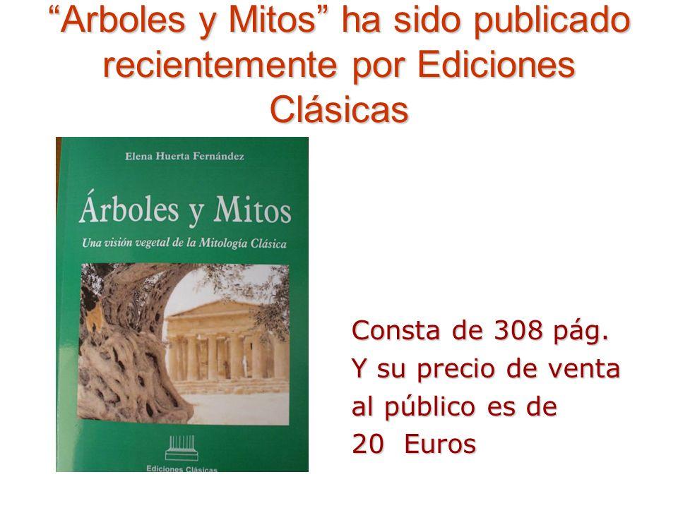 Arboles y Mitos ha sido publicado recientemente por Ediciones Clásicas Consta de 308 pág.