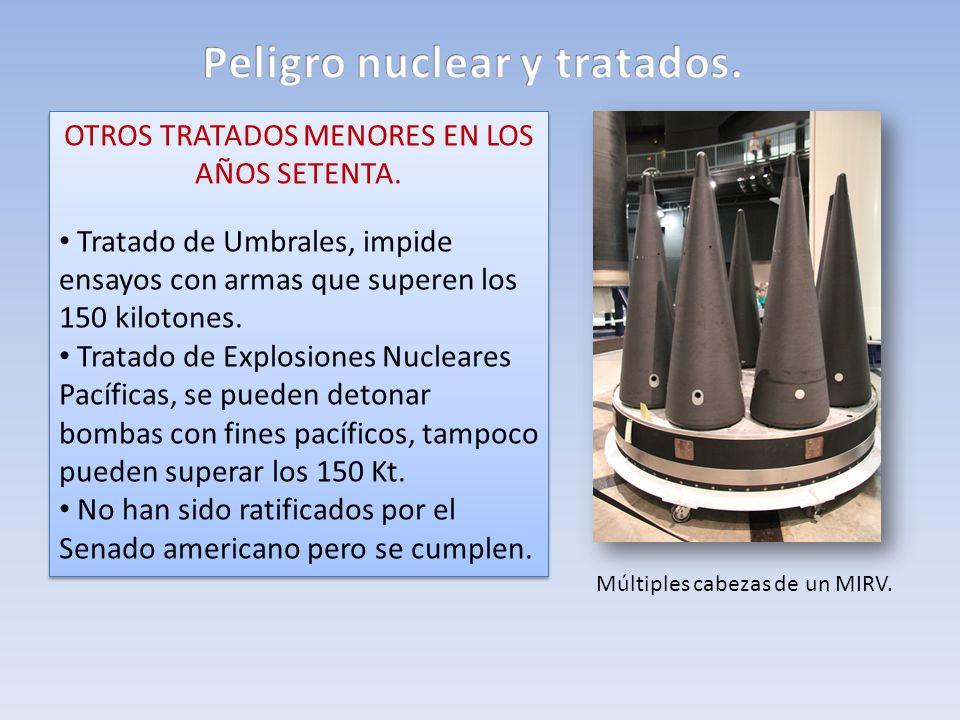 OTROS TRATADOS MENORES EN LOS AÑOS SETENTA. Tratado de Umbrales, impide ensayos con armas que superen los 150 kilotones. Tratado de Explosiones Nuclea