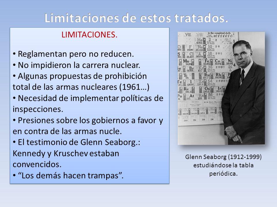 LIMITACIONES. Reglamentan pero no reducen. No impidieron la carrera nuclear. Algunas propuestas de prohibición total de las armas nucleares (1961…) Ne