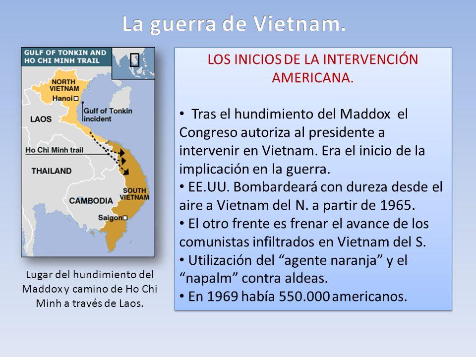 LOS INICIOS DE LA INTERVENCIÓN AMERICANA. Tras el hundimiento del Maddox el Congreso autoriza al presidente a intervenir en Vietnam. Era el inicio de