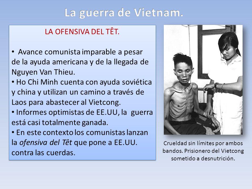 LA OFENSIVA DEL TÊT. Avance comunista imparable a pesar de la ayuda americana y de la llegada de Nguyen Van Thieu. Ho Chi Minh cuenta con ayuda soviét
