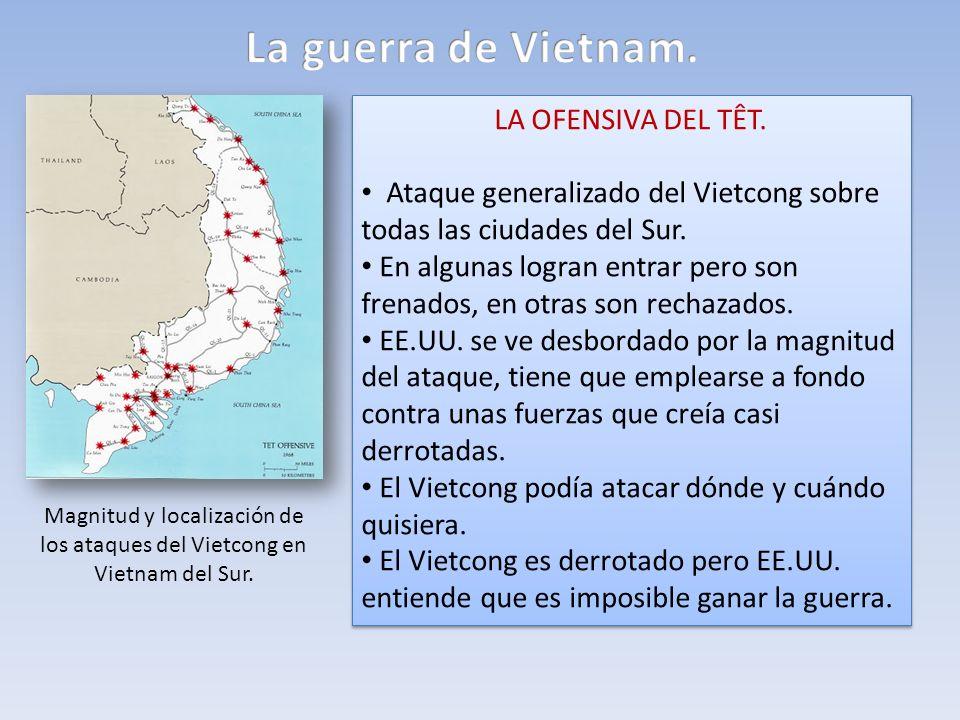 LA OFENSIVA DEL TÊT. Ataque generalizado del Vietcong sobre todas las ciudades del Sur. En algunas logran entrar pero son frenados, en otras son recha