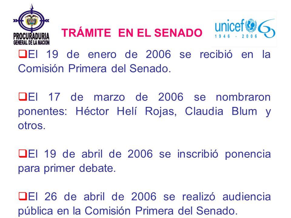 El 19 de enero de 2006 se recibió en la Comisión Primera del Senado. El 17 de marzo de 2006 se nombraron ponentes: Héctor Helí Rojas, Claudia Blum y o