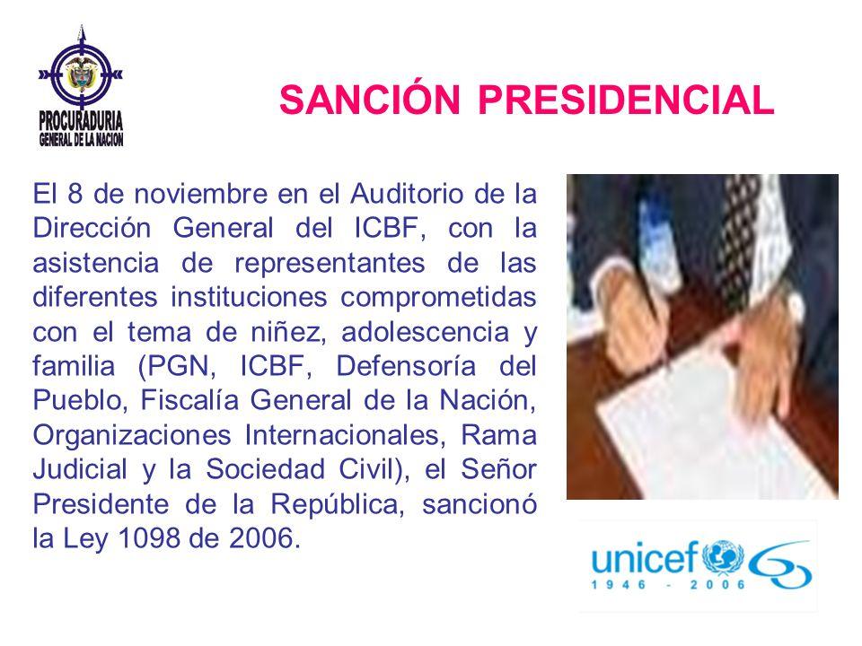 SANCIÓN PRESIDENCIAL El 8 de noviembre en el Auditorio de la Dirección General del ICBF, con la asistencia de representantes de las diferentes institu