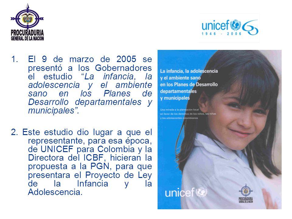 1. El 9 de marzo de 2005 se presentó a los Gobernadores el estudio La infancia, la adolescencia y el ambiente sano en los Planes de Desarrollo departa