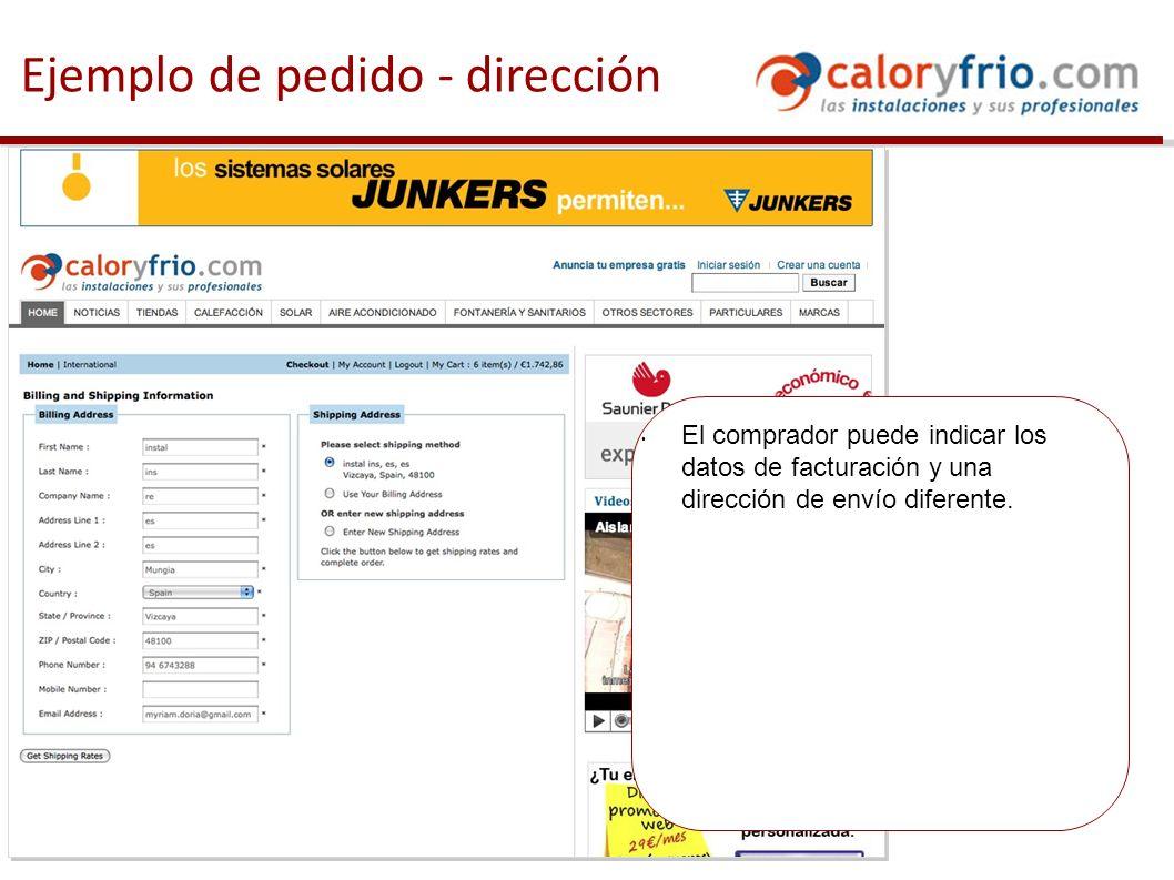 Ejemplo de pedido - dirección El comprador puede indicar los datos de facturación y una dirección de envío diferente.