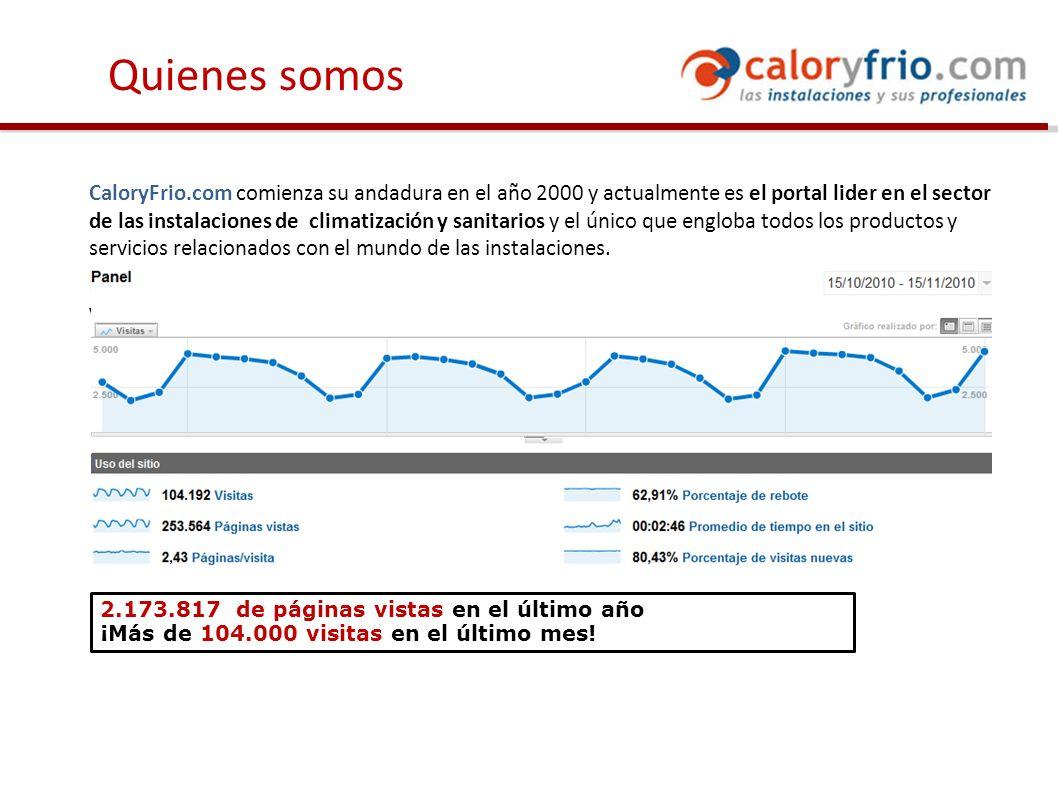 CaloryFrio.com comienza su andadura en el año 2000 y actualmente es el portal lider en el sector de las instalaciones de climatización y sanitarios y el único que engloba todos los productos y servicios relacionados con el mundo de las instalaciones.