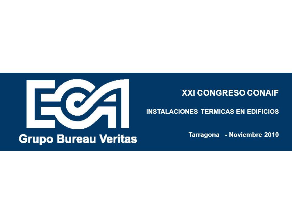 XXI CONGRESO CONAIF INSTALACIONES TERMICAS EN EDIFICIOS Tarragona - Noviembre 2010