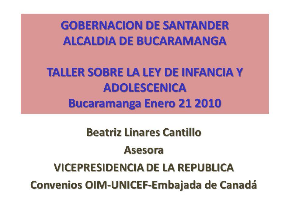 GOBERNACION DE SANTANDER ALCALDIA DE BUCARAMANGA TALLER SOBRE LA LEY DE INFANCIA Y ADOLESCENICA Bucaramanga Enero 21 2010 Beatriz Linares Cantillo Ase