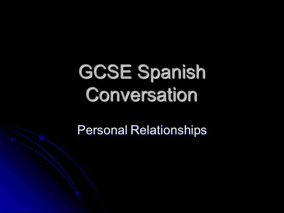 GCSE Spanish Conversation Personal Relationships