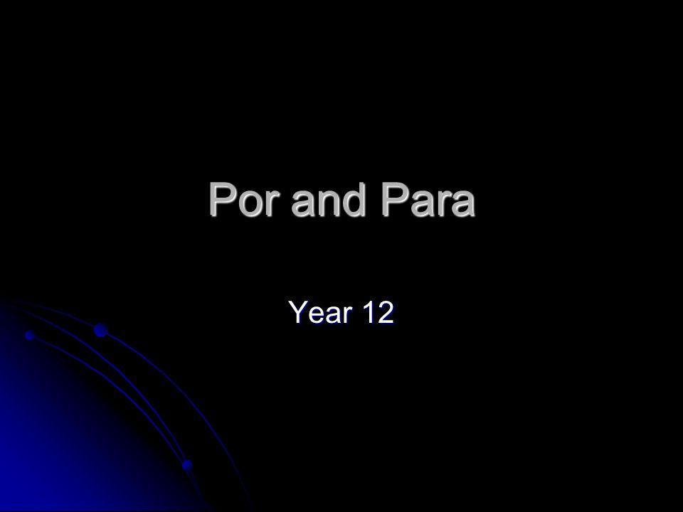 Por and Para Year 12