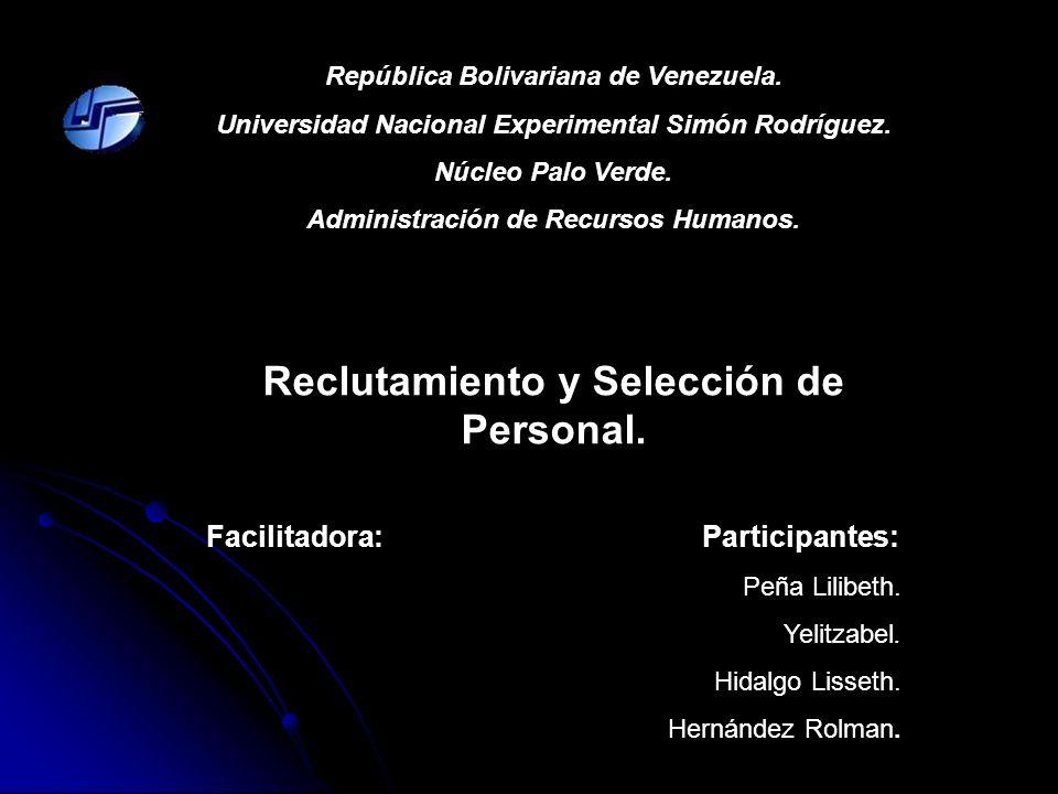 República Bolivariana de Venezuela. Universidad Nacional Experimental Simón Rodríguez. Núcleo Palo Verde. Administración de Recursos Humanos. Reclutam