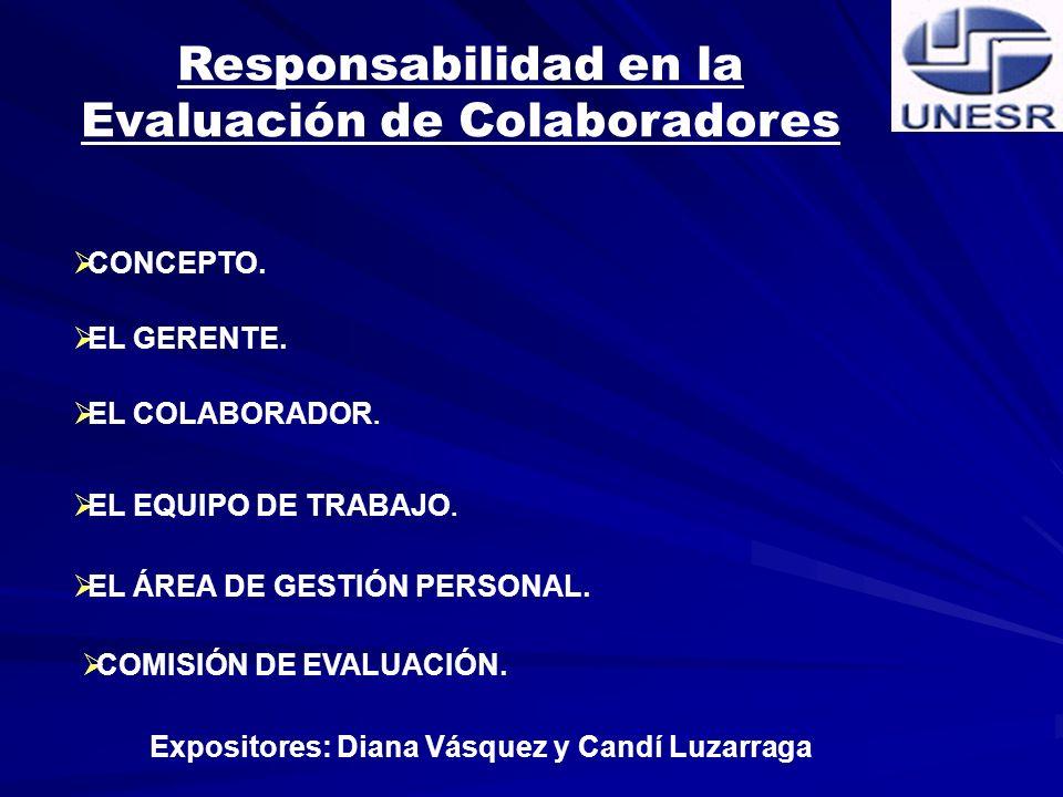 Gestión de Evaluación de Desempeño Concepto Objetivos Expositores: Diana Vásquez y Candí Luzarraga
