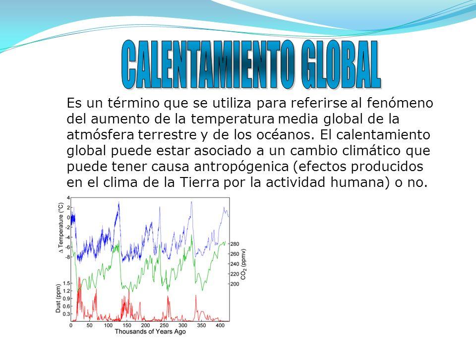 Es un término que se utiliza para referirse al fenómeno del aumento de la temperatura media global de la atmósfera terrestre y de los océanos. El cale