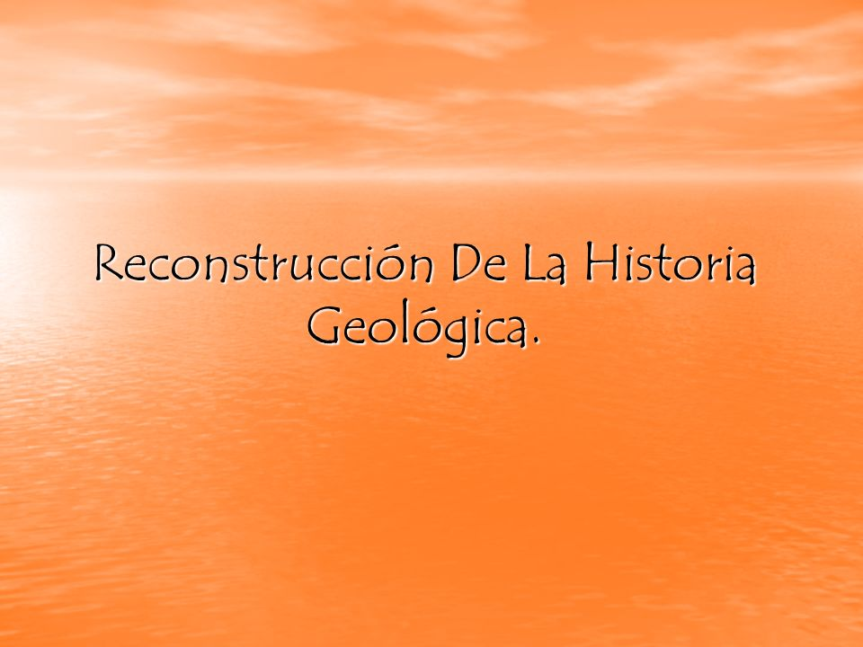 principio de relaciones cruzadas O también denominado principio de sucesión de acontecimientos, nos permite determinar cuando han ocurrido los sucesos geológicos O también denominado principio de sucesión de acontecimientos, nos permite determinar cuando han ocurrido los sucesos geológicos