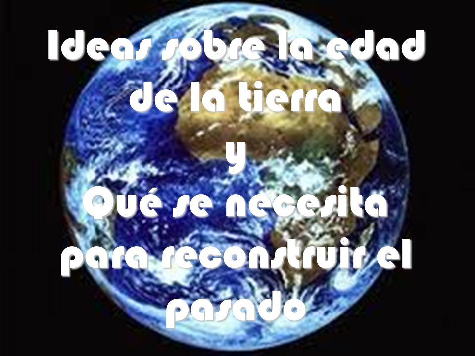 Ideas bíblicas sobre la edad de la tierra Los primeros intentos por conocer la edad de la tierra van ligados al momento en el que se realizó la creación.