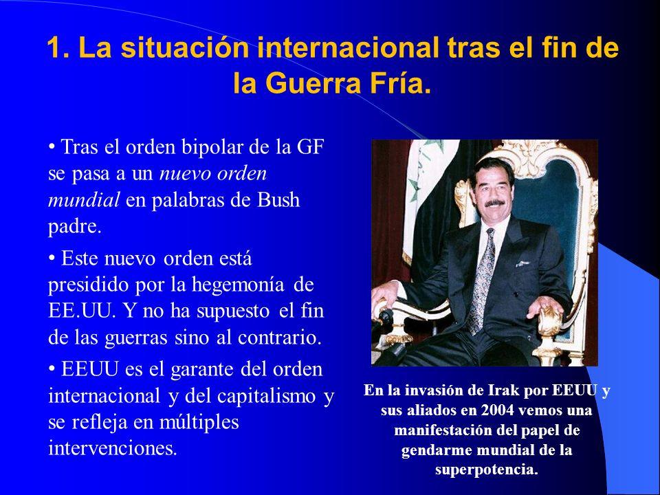 1.La situación internacional tras el fin de la Guerra Fría.
