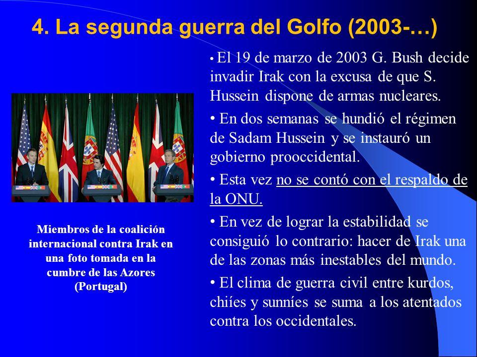 4.La segunda guerra del Golfo (2003-…) El 19 de marzo de 2003 G.