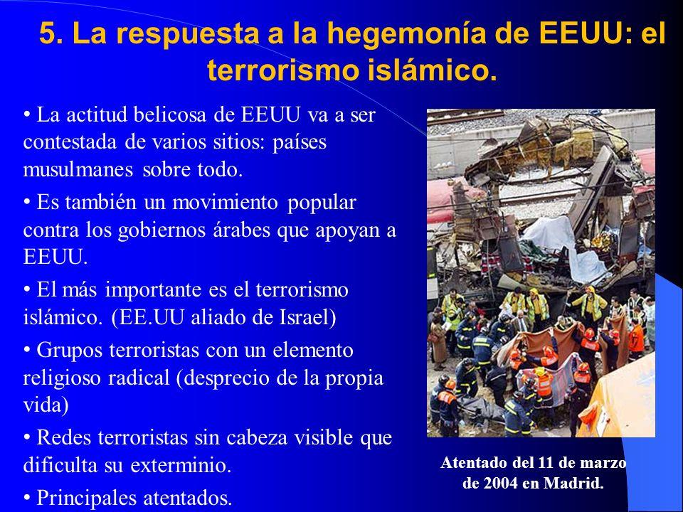 5.La respuesta a la hegemonía de EEUU: el terrorismo islámico.