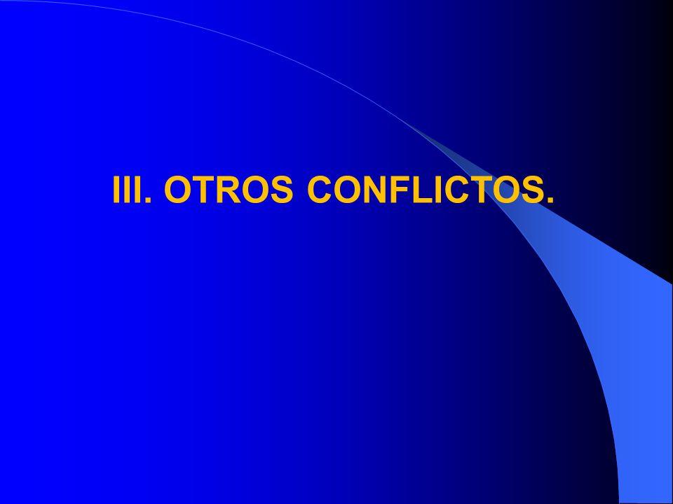 III. OTROS CONFLICTOS.