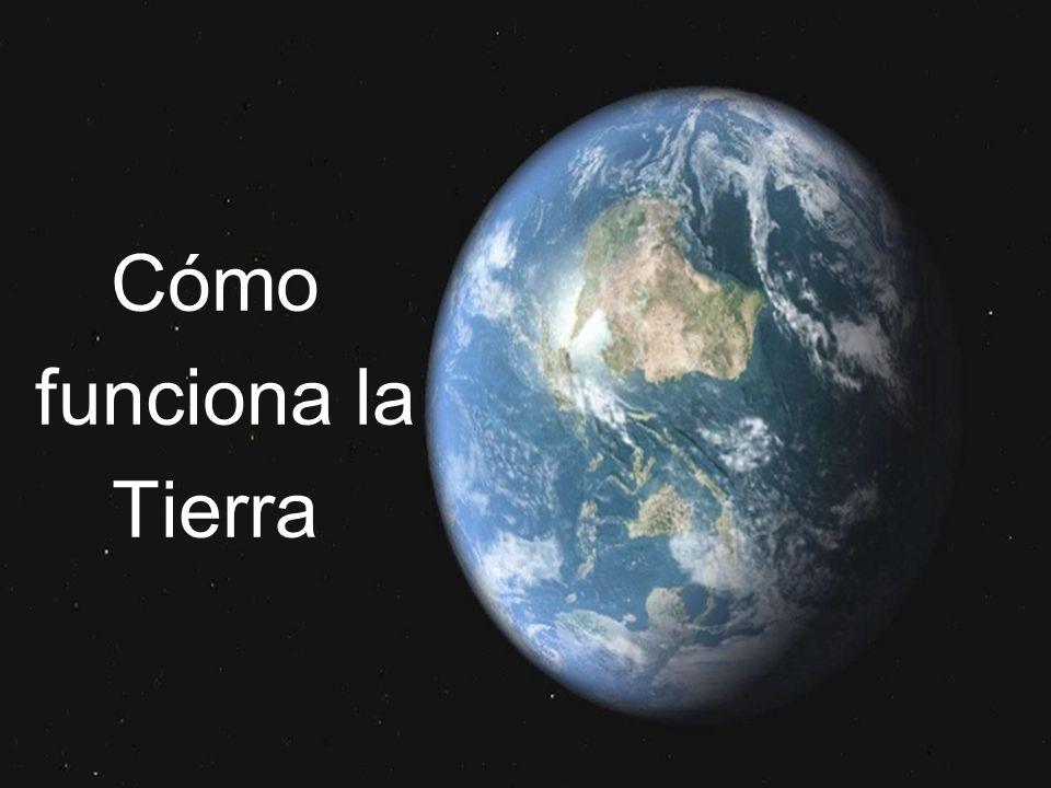 Cómo funciona la Tierra