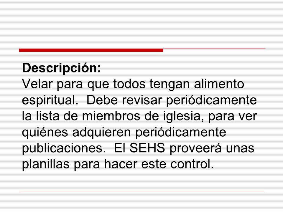 Descripción: Velar para que todos tengan alimento espiritual.