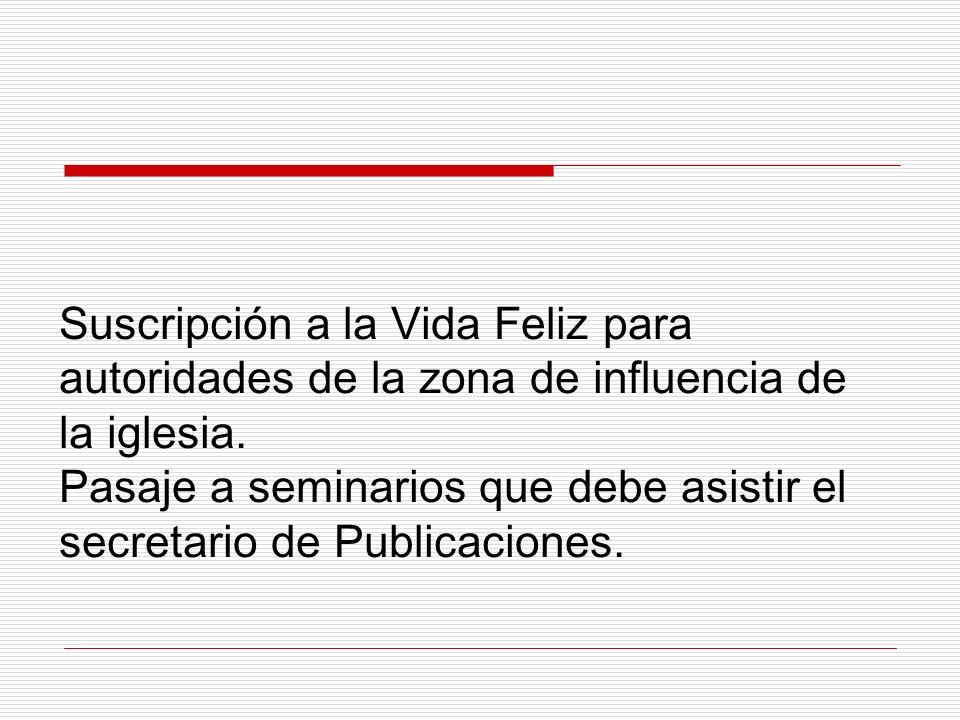 Suscripción a la Vida Feliz para autoridades de la zona de influencia de la iglesia.