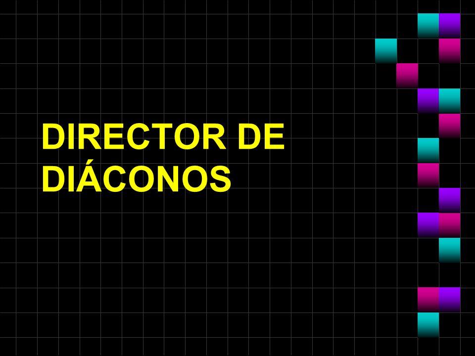 DIRECTOR DE DIÁCONOS