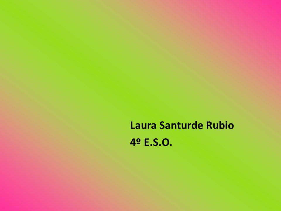 Laura Santurde Rubio 4º E.S.O.