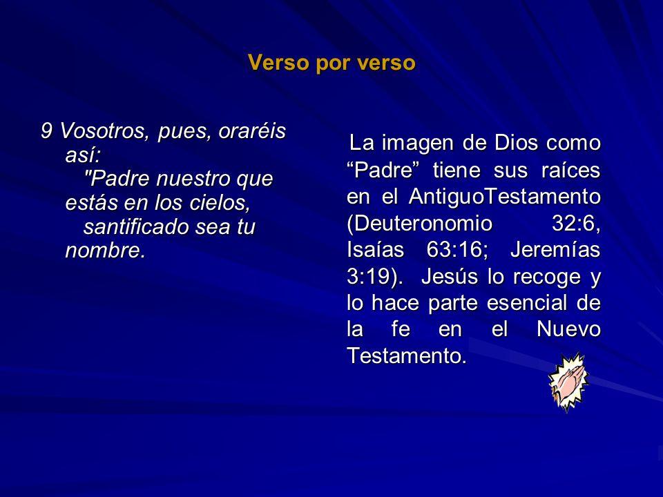 Verso por verso 9 Vosotros, pues, oraréis así: