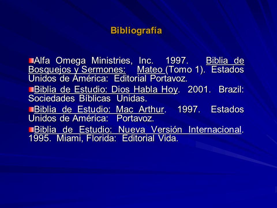 Bibliografía Alfa Omega Ministries, Inc. 1997. Biblia de Bosquejos y Sermones: Mateo (Tomo 1). Estados Unidos de América: Editorial Portavoz. Biblia d