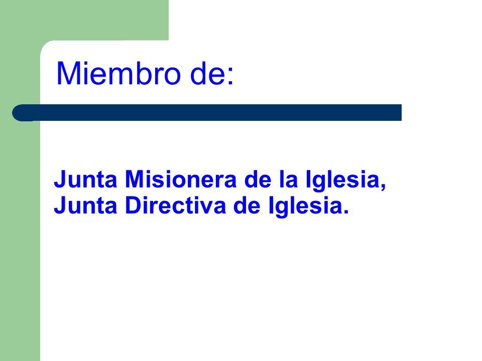 Junta Misionera de la Iglesia, Junta Directiva de Iglesia. Miembro de: