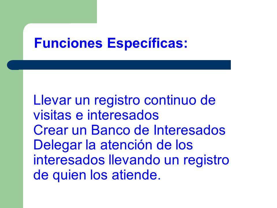 Llevar un registro continuo de visitas e interesados Crear un Banco de Interesados Delegar la atención de los interesados llevando un registro de quie