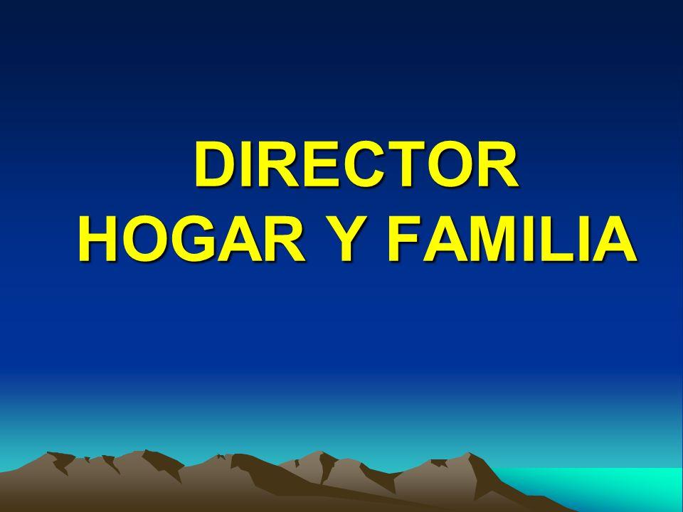 DIRECTOR HOGAR Y FAMILIA
