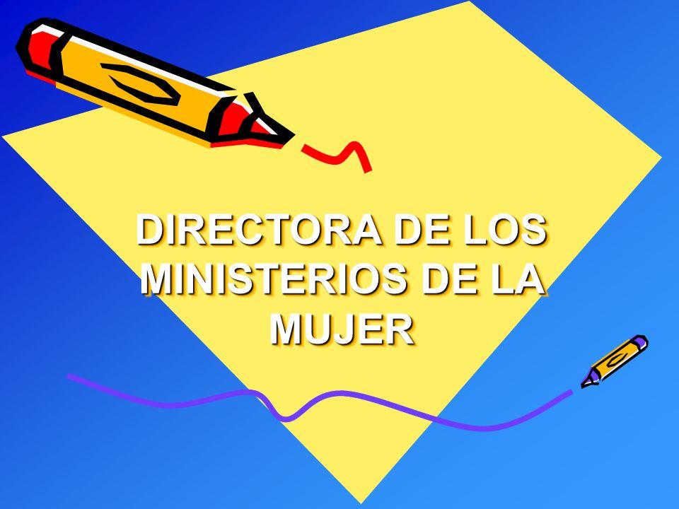 DIRECTORA DE LOS MINISTERIOS DE LA MUJER