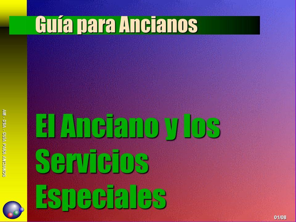 AM - DSA - GUÍA PARA ANCIANOS Los servicios especiales son dirigidos, normalmente, por el pastor.