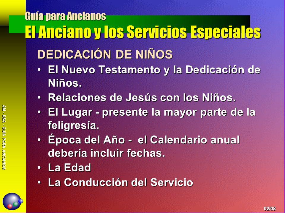 AM - DSA - GUÍA PARA ANCIANOS DEDICACIÓN DE NIÑOS El Nuevo Testamento y la Dedicación de Niños.El Nuevo Testamento y la Dedicación de Niños. Relacione