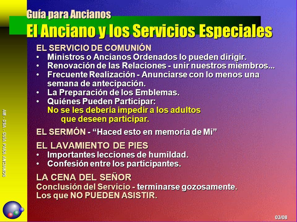 AM - DSA - GUÍA PARA ANCIANOS EL SERVICIO DE COMUNIÓN Ministros o Ancianos Ordenados lo pueden dirigir.Ministros o Ancianos Ordenados lo pueden dirigi