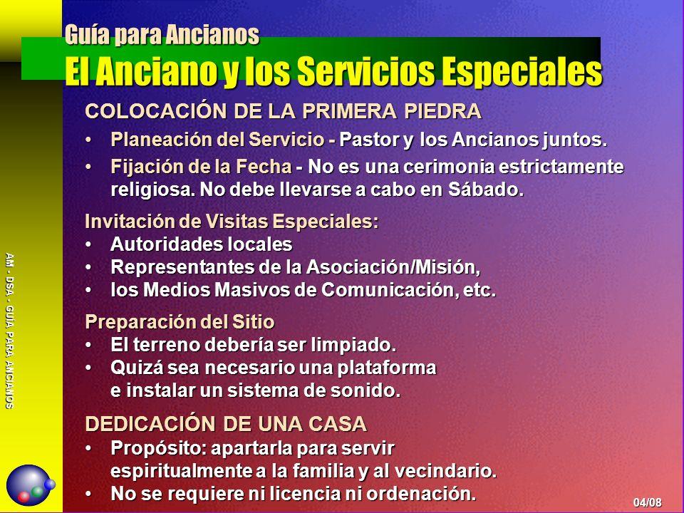 AM - DSA - GUÍA PARA ANCIANOS COLOCACIÓN DE LA PRIMERA PIEDRA Planeación del Servicio - Pastor y los Ancianos juntos.Planeación del Servicio - Pastor