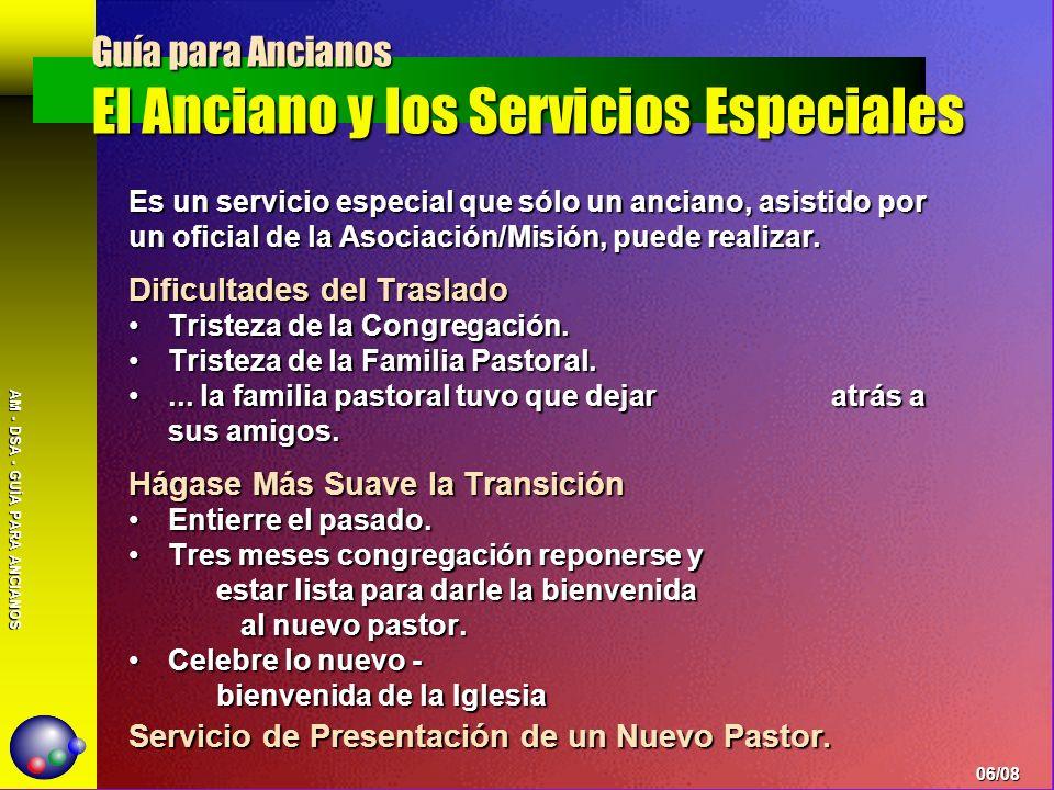 AM - DSA - GUÍA PARA ANCIANOS Es un servicio especial que sólo un anciano, asistido por un oficial de la Asociación/Misión, puede realizar. Dificultad
