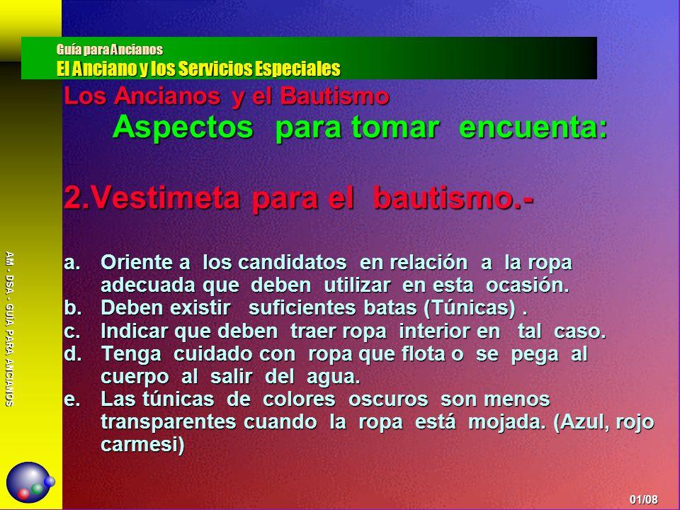 AM - DSA - GUÍA PARA ANCIANOS Los Ancianos y la Dedicación de niños Aspectos para tomar encuenta: 2.
