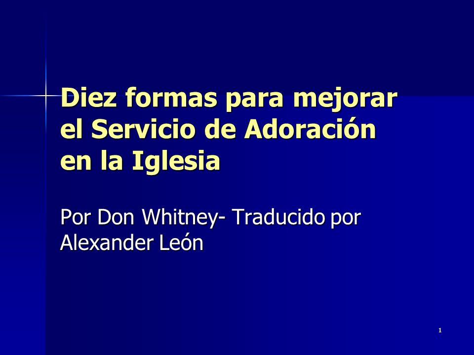 2 1.Enfocar en Dios cada elemento del servicio El culto es por definición la adoración de Dios.