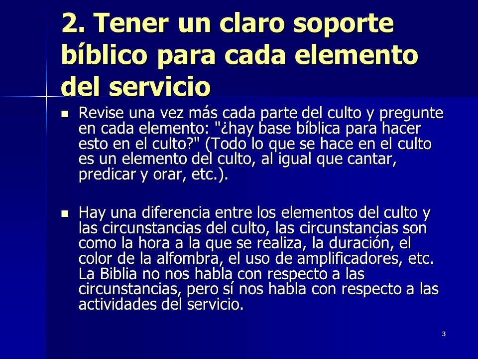 14 Si algo merece la pena de hacerse bien, eso es la adoración de nuestro glorioso Dios.