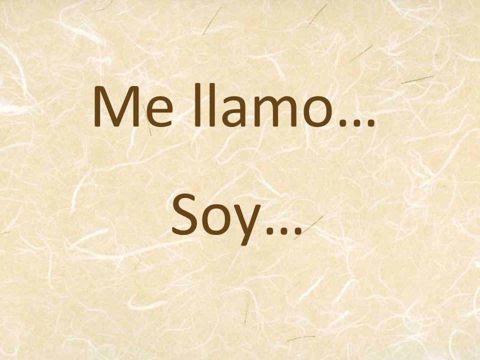 Me llamo… Soy…