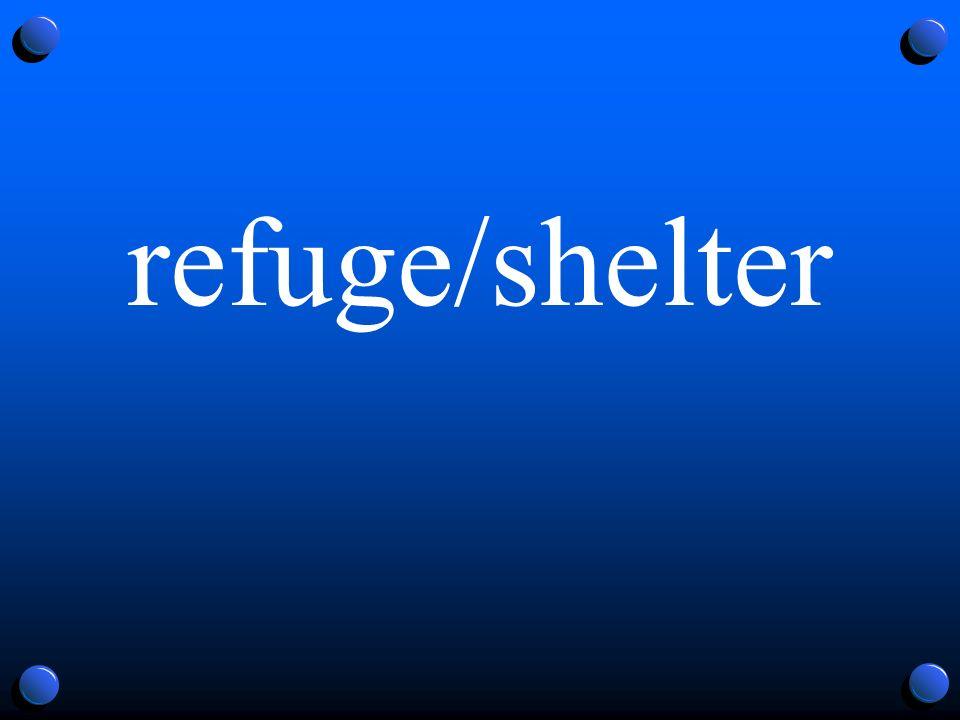 refuge/shelter
