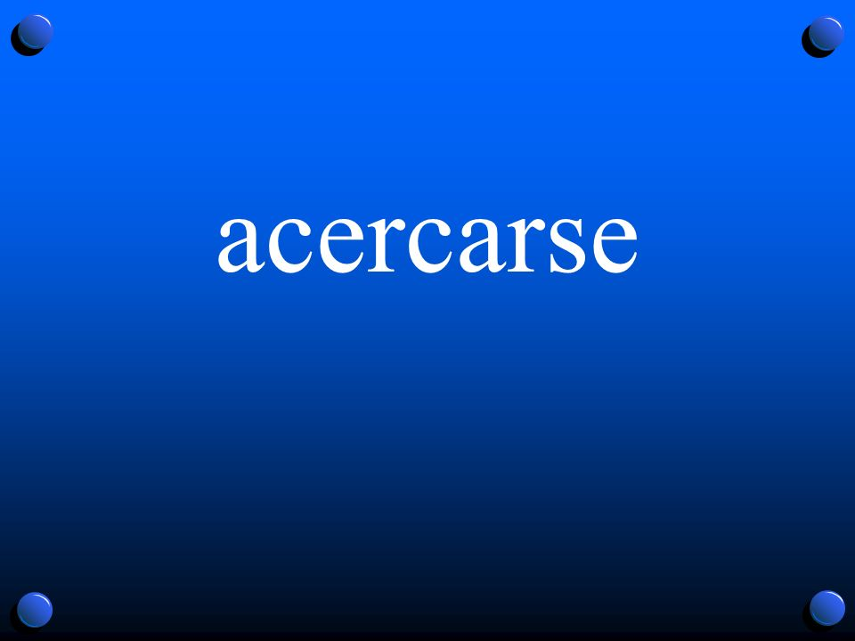 acercarse