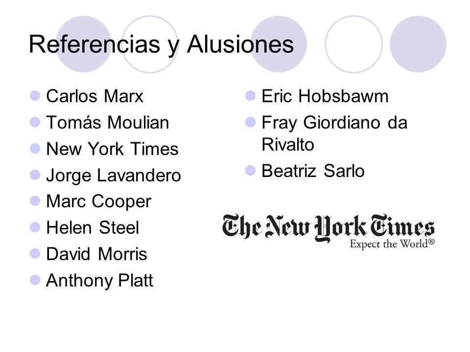 Referencias y Alusiones Carlos Marx Tomás Moulian New York Times Jorge Lavandero Marc Cooper Helen Steel David Morris Anthony Platt Eric Hobsbawm Fray